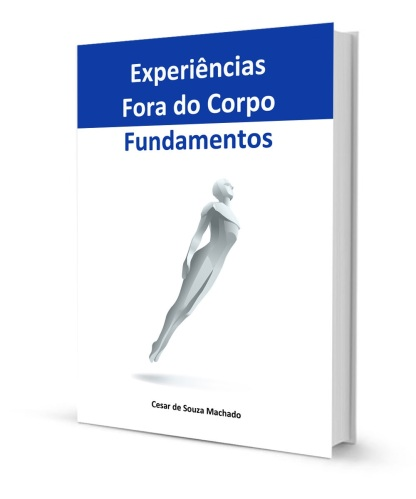 Experimentos Fora do Corpo - Fundamentos